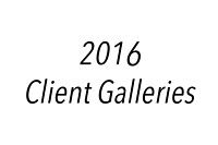 2016 - Client Galleries